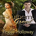 Southern Greed Audiobook by Peggy Holloway Narrated by Elizabeth Basalto