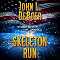 Skeleton Run Audiobook by John L. DeBoer Narrated by Sean Patrick Hopkins