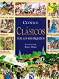 Cuentos clasicos para los mas pequenos / Classic Stories for Younger Children (Spanish Edition)
