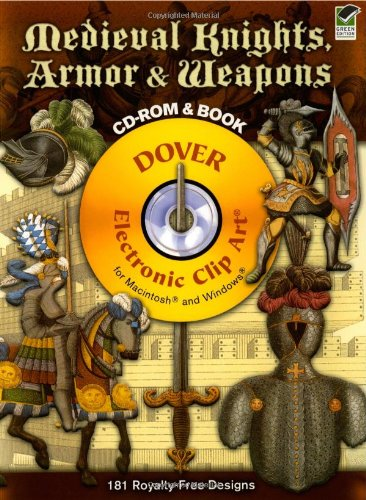 Medieval Knights, Armor and Weapons CD-ROM and Book (Dover Electronic Clip Art)