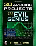 30 Arduino Projects for the Evil Genius Simon Monk