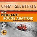 Rouge Abattoir (Les saisons meurtrières 1) | Livre audio Auteur(s) : Gilda Piersanti Narrateur(s) : Hélène Lausseur