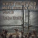 When There's No More Room in Hell 2 (       UNABRIDGED) by Luke Duffy Narrated by Jack Wynters