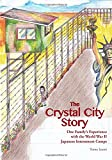 img - for The Crystal City Story: One Family's Experience with the World War II Japanese Internment Camps book / textbook / text book