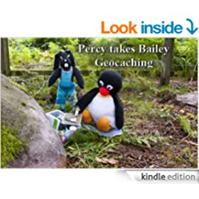 Percy takes Bailey geocaching (The Adventures of Percy, Bailey & Adria Book 9)