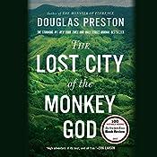 The Lost City of the Monkey God: A True Story   [Douglas Preston]
