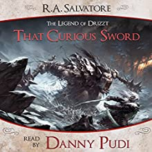 That Curious Sword: A Tale from The Legend of Drizzt Audiobook by R. A. Salvatore Narrated by Danny Pudi