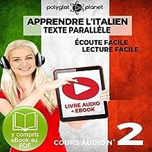 Apprendre l'Italien - Écoute Facile - Lecture Facile: Texte Parallèle Cours Audio, No. 2: Lire et Écouter des Livres en Italien | Livre audio Auteur(s) :  Polyglot Planet Narrateur(s) : Eric Bianchi, Ory Meuel