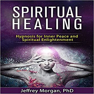 Spiritual Healing: Hypnosis for Inner Peace and Spiritual Enlightenment