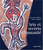 echange, troc Jean-Pierre Mohen, Didier Dubrana - Arts et secrets d'humanité