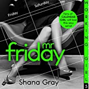 Working Girl: Mr Friday | Shana Gray