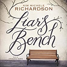 Liar's Bench (       UNABRIDGED) by Kim Michele Richardson Narrated by Jorjeana Marie