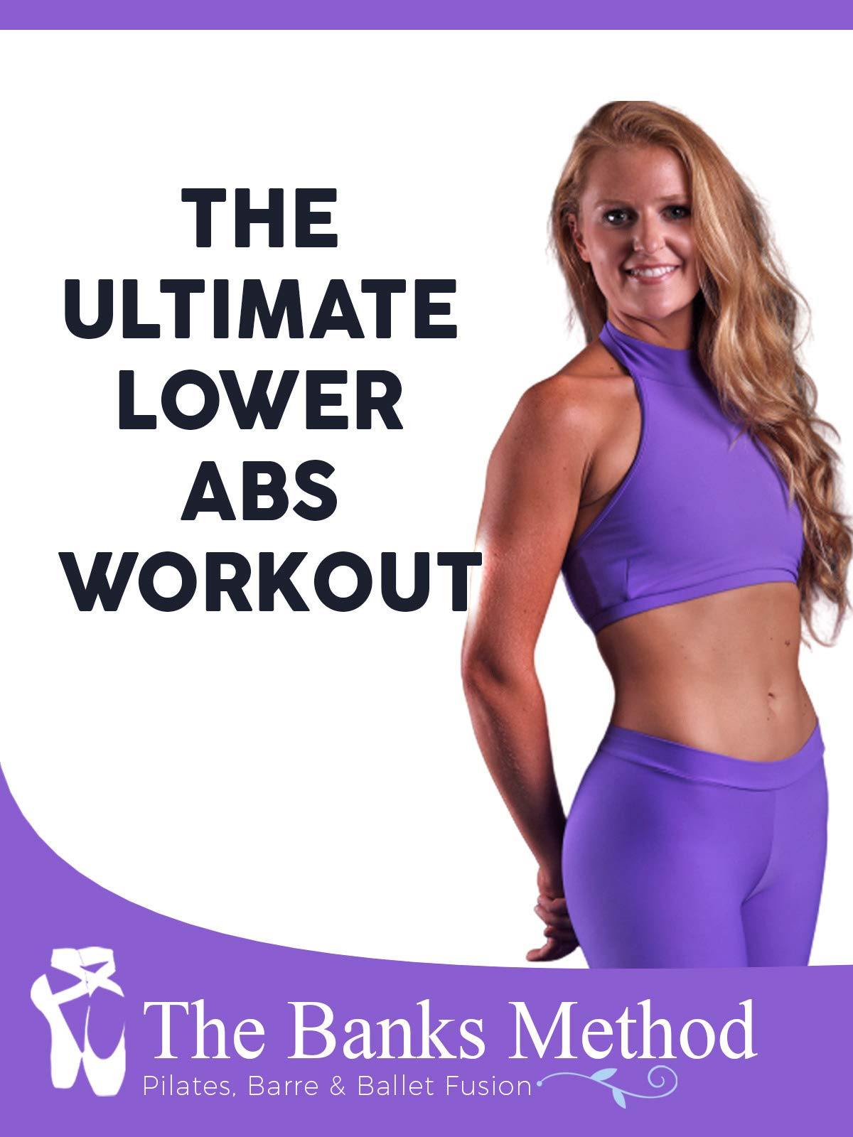 The Ultimate Lower Abs Workout | The Banks Method