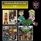 Adventure Books for Kids: 3-in-1 Fun Adventures for Kids: Children's Adventure Stories Hörbuch von Jeff Child Gesprochen von: John H. Fehskens