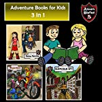 Adventure Books for Kids: 3-in-1 Fun Adventures for Kids: Children's Adventure Stories | Jeff Child