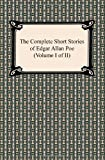 The Complete Short Stories of Edgar Allan Poe (Volume I of II)
