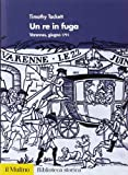 Un re in fuga. Varennes, giugno 1791 (8815110119) by Timothy Tackett