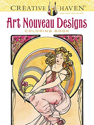 Creative Haven Art Nouveau Designs Coloring Book (Creative Haven Coloring Books)