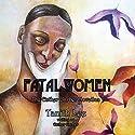 Fatal Women: The Esther Garber Novellas Audiobook by Esther Garber, Tanith Lee, Mavis Haut Narrated by Becca Ballenger