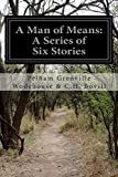 img - for A Man of Means: A Series of Six Stories book / textbook / text book