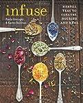 Infuse: Herbal Teas to Cleanse, Nouri...