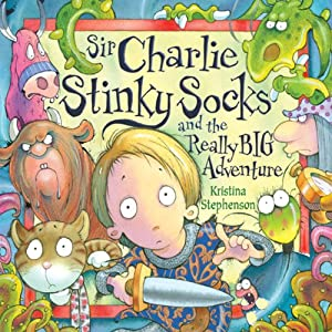 Sir Charlie Stinky Socks and the Really Big Adventure Audiobook