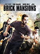 Brick Mansions by Camille Delamarre