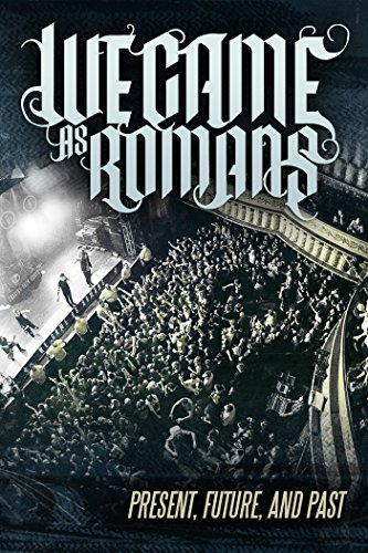 We Came as Romans: Present, Future, And Past