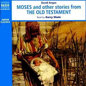 Moses and Other Stories from the Old Testament | [David Angus]