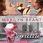On Any Given Sundae | Marilyn Brant