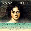 Georgiana Darcy's Diary: Pride and Prejudice Chronicles, Book 1 Audiobook by Anna Elliott Narrated by Mary Sarah