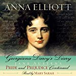 Georgiana Darcy's Diary: Pride and Prejudice Chronicles, Book 1 | Anna Elliott