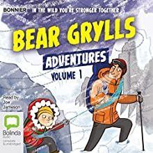 Bear Grylls Adventures: Volume 1: Blizzard Challenge & Desert Challenge Audiobook by Bear Grylls Narrated by Joe Jameson
