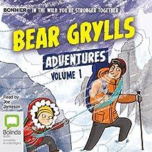 Bear Grylls Adventures: Volume 1: Blizzard Challenge & Desert Challenge | Livre audio Auteur(s) : Bear Grylls Narrateur(s) : Joe Jameson