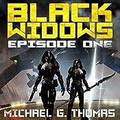 Black Widows, Episode 1 | Michael G. Thomas