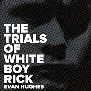 The Trials of White Boy Rick Audiobook