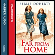 Far From Home: The sisters of Street Child (Street Child) (       UNABRIDGED) by Berlie Doherty Narrated by Karina Fernandez