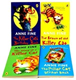 Anne Fine Anne Fine The Killer Cat 4 Books Collection Set Pack RRP £19.96 (The Killer Cat Strikes Back Anne Fine, The Diary of a Killer Cat Anne Fine, The Killer Cat Birthday Bash Anne Fine, The Return of the Killer Cat)