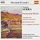 Serra: Orchestral Works - Puigsoliu / Rural Impressions / Variations for orchestra and piano / Romántica / 2 Symphonic Sketches
