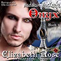 Onyx: MadMan MacKeefe, Book 1 Audiobook by Elizabeth Rose Narrated by Tim Campbell