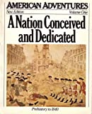 A Nation Conceived and Dedicated (American Adventures)
