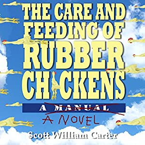 The Care and Feeding of Rubber Chickens Audiobook