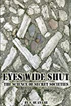 Eyes Wide Shut: The Science Of Secret Societies