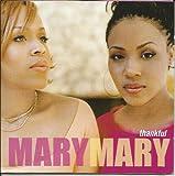 Mary Mary Thankful