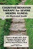 img - for Cognitive-Behavior Therapy for Severe Mental Illness book / textbook / text book