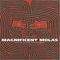 Free Magnificent Molas: The Art of the Kuna Indians Ebook & PDF Download