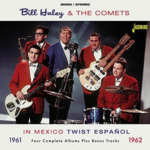 BILL HALEY - In Mexico 1961-62-twist Espanol - Zortam Music