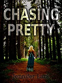 Chasing Pretty by Jennifer Lark ebook deal