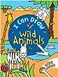 I Can Draw: Wild Animals