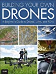 Building Your Own Drones: A Beginners...